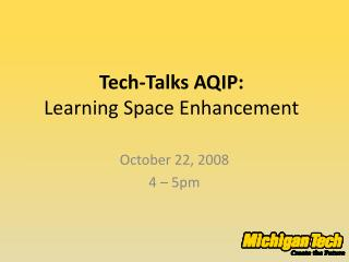 Tech-Talks AQIP:  Learning Space Enhancement