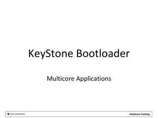 KeyStone Bootloader