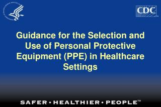 guidance for the selection and use of personal protective equipment ppe in healthcare settings