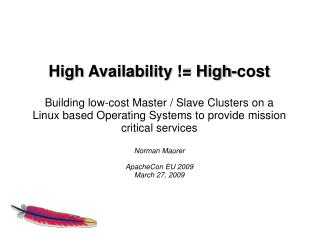 High  Availability  != High- cost Building low-cost  Master / Slave Clusters on a Linux  based  Operating Systems  to p