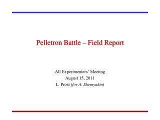 Pelletron  Battle – Field Report