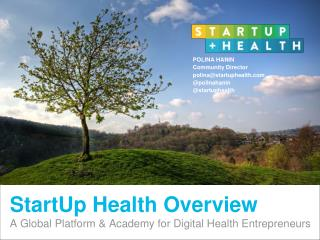 StartUp Health Overview A Global Platform & Academy for Digital Health Entrepreneurs