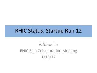 RHIC Status: Startup Run 12