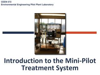 Introduction to the  Mini -Pilot  Treatment System