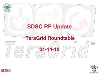 SDSC RP Update  TeraGrid Roundtable  01-14-10