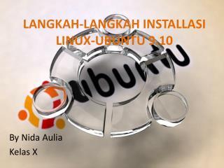 LANGKAH-LANGKAH INSTALLASI LINUX-UBUNTU 9.10