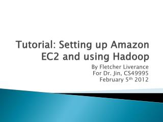 Tutorial: Setting up Amazon EC2 and using  Hadoop