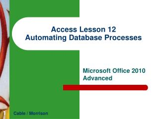 Access Lesson 12 Automating Database Processes