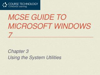MCSE Guide to Microsoft Windows 7