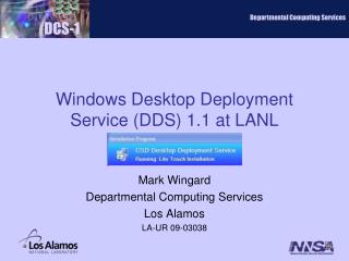 Windows Desktop Deployment Service (DDS) 1.1 at LANL