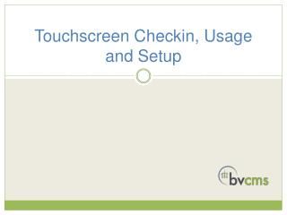Touchscreen  Checkin , Usage and Setup