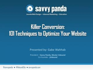 Killer Conversion:  101 Techniques to Optimize Your Website