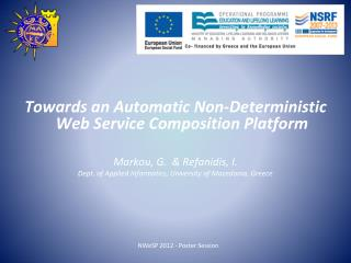 Towards an Automatic Non-Deterministic Web Service Composition Platform  Markou, G.  & Refanidis,  I .