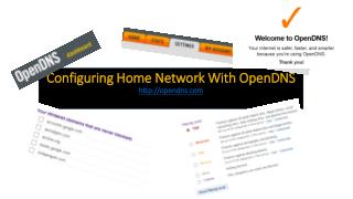 Configuring Home Network With  OpenDNS http://opendns.com