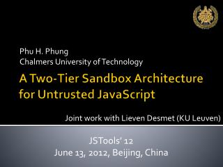 A Two-Tier Sandbox Architecture for Untrusted JavaScript