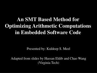 An SMT Based Method for Optimizing  Arithmetic Computations  in Embedded Software Code