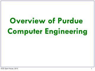 Overview of Purdue  Computer  Engineering