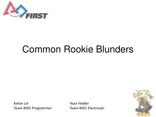 Common Rookie Blunders