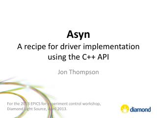 Asyn A recipe for driver implementation using the C++ API