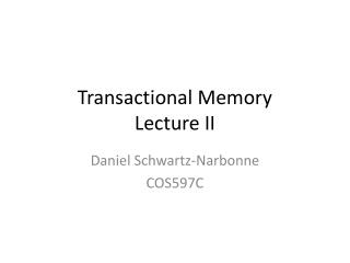 Transactional Memory Lecture II