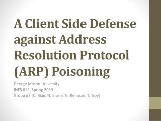 A Client Side Defense against  Address Resolution Protocol (ARP)  Poisoning