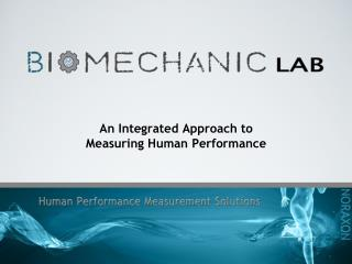 An Integrated Approach to  Measuring Human Performance