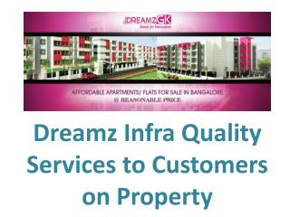 Dreamz infra property services to customers