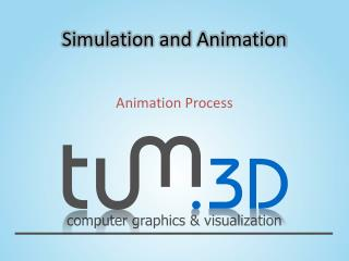 Simulation and Animation