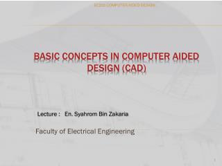 BASIC CONCEPTS IN COMPUTER AIDED DESIGN (CAD)