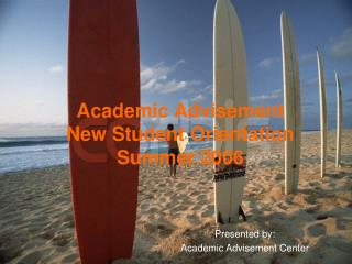 Academic Advisement New Student Orientation