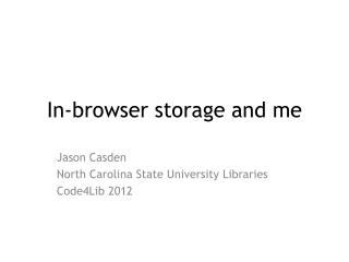 In-browser storage and me