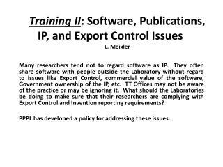 Training II : Software, Publications, IP, and Export Control Issues L. Meixler