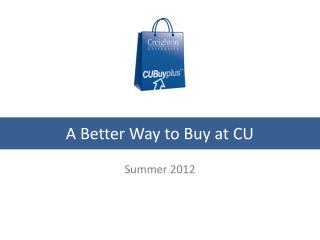 A Better Way to Buy at CU