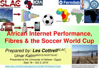 African Internet Performance, Fibres & the Soccer World Cup