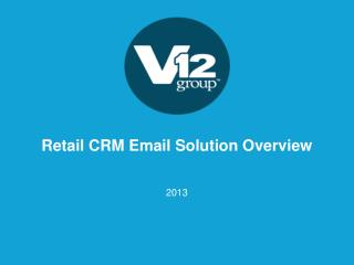 Retail CRM Email Solution Overview