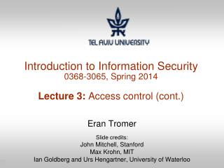 Introduction to Information Security 0368-3065, Spring  2014 Lecture  3:  Access control (cont.)