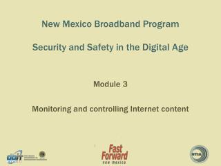 New Mexico Broadband Program Security and Safety in the Digital Age