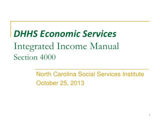 DHHS Economic Services Integrated Income Manual  Section 4000