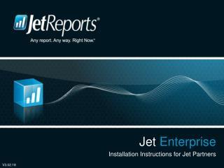 Jet  Enterprise Installation Instructions for Jet Partners