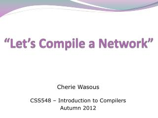 """Let's Compile a Network"""