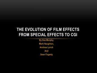 The Evolution of film effects from special effects to cgi