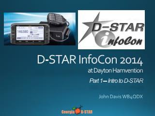 D-STAR  InfoCon  2014 at Dayton  Hamvention Part 1 – Intro to D-STAR