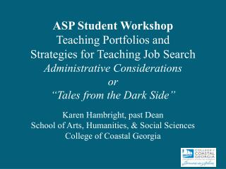 "ASP Student Workshop Teaching Portfolios and Strategies for Teaching Job Search Administrative Considerations or  ""Tale"