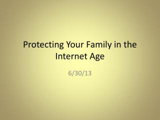 Protecting Your Family in the Internet Age