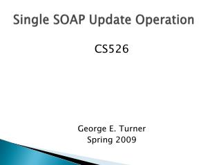 Single SOAP Update Operation
