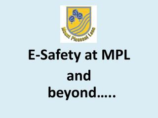 E-Safety at MPL  and  beyond�..