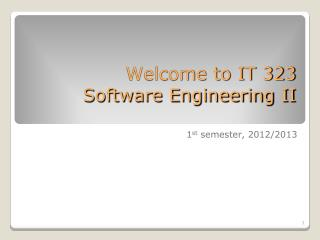 Welcome to IT 323 Software Engineering II