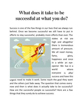 What does it to take to be successful at what you do?