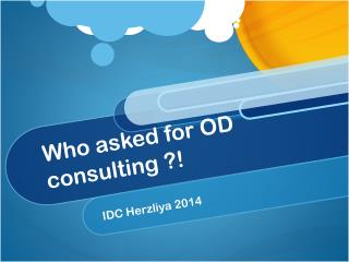 Who asked for OD consulting ?!