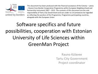 Software  specifics and future possibilities, cooperation with Estonian  University of Life Sciences within  GreenMan
